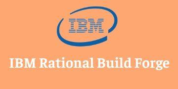 IBM RATIONAL BUILD FORGE