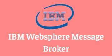 IBM WEBSPHERE MESSAGE BROKER