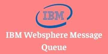 IBM WEBSPHERE MESSAGE QUEUE