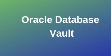 Oracle Database Vault Training