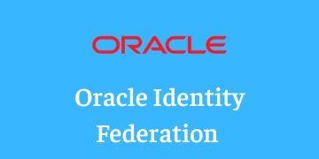 Oracle Identity Federation (OIF) Training