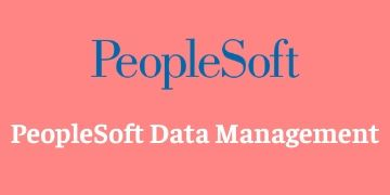 PEOPLESOFT DATA MANAGEMENT TRAINING