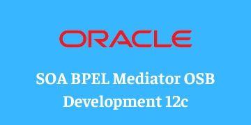 SOA BPEL Mediator OSB Development 12c