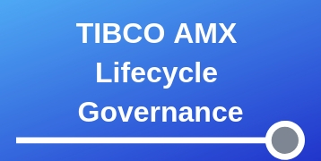 TIBCO AMX Lifecycle Governance Training