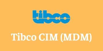 Tibco CIM ( MDM) Training